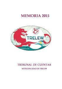 MEMORIA 2015 TRIBUNAL DE CUENTAS MUNICIPALIDAD DE TRELEW