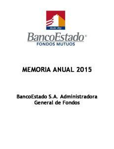 MEMORIA ANUAL BancoEstado S.A. Administradora General de Fondos