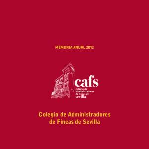 MEMORIA ANUAL Colegio de Administradores de Fincas de Sevilla COLEGIO DE ADMINISTRADORES DE FINCAS DE SEVILLA