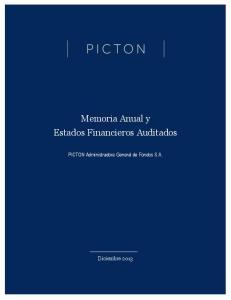 Memoria Anual y Estados Financieros Auditados. PICTON Administradora General de Fondos S.A