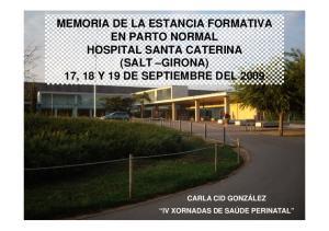 MEMORIA DE LA ESTANCIA FORMATIVA HOSPITAL SANTA CATERINA 17, 18 Y 19 DE SEPTIEMBRE DEL 2009