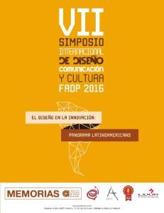 MEMORIAS DEL VII SIMPOSIO INTERNACIONAL DE DISEÑO, COMUNICACIÓN Y CULTURA