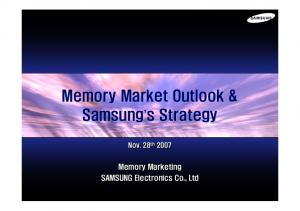 Memory Market Outlook & Samsung s Strategy