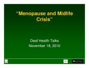 Menopause and Midlife Crisis. Deaf Health Talks November 18, 2010