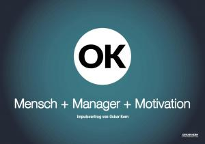 Mensch + Manager + Motivation. Impulsvortrag von Oskar Kern
