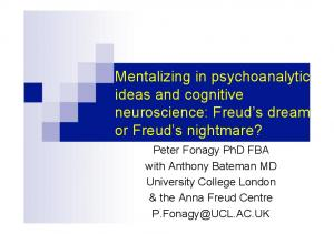 Mentalizing in psychoanalytic ideas and cognitive neuroscience: Freud s dream or Freud s nightmare?