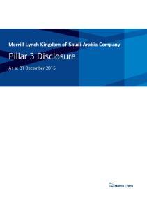 Merrill Lynch Kingdom of Saudi Arabia Company. Pillar 3 Disclosure. As at 31 December 2015