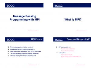 Message Passing Programming with MPI. What is MPI? MPI Forum. Goals and Scope of MPI