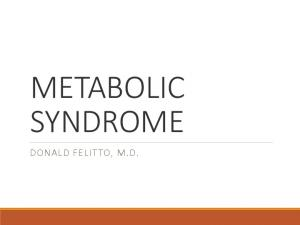 METABOLIC SYNDROME DONALD FELIT TO, M.D