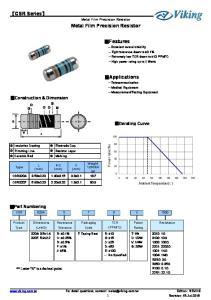 Metal Film Precision Resistor. Features