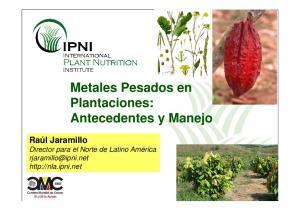 Metales Pesados en Plantaciones: Antecedentes y Manejo