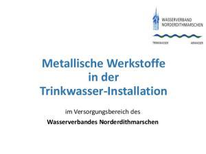 Metallische Werkstoffe in der Trinkwasser-Installation. im Versorgungsbereich des Wasserverbandes Norderdithmarschen
