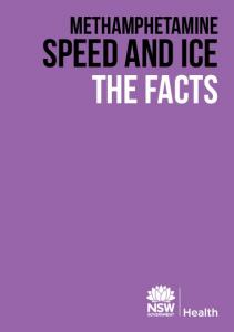 Methamphetamine. Speed and Ice the facts