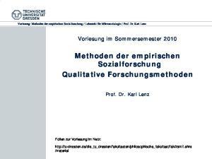 Methoden der empirischen Sozialforschung Qualitative Forschungsmethoden