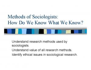 Methods of Sociologists: How Do We Know What We Know?
