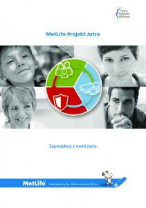 MetLife Projekt Jutro Zaprojektuj z nami Jutro