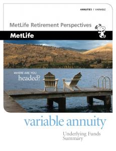 MetLife Retirement Perspectives WHERE ARE YOU. headed? variable annuity Underlying Funds Summary
