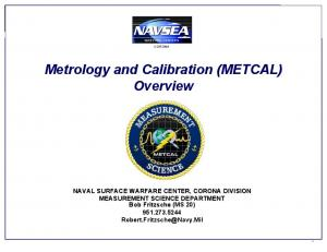 Metrology and Calibration (METCAL) Overview
