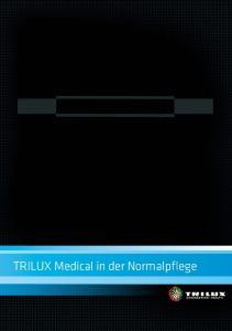 MF 1 TRILUX M TRIL edical in der Normalpflege edical in der Normalpfleg