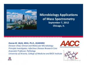 Microbiology Applications of Mass Spectrometry September 7, 2012 Chicago, IL