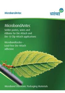 MicrobondAntec. MicrobondAntec. Solder pastes, wires and ribbons for Die-Attach and Die- & Clip-Attach applications
