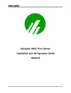 Microplex M307 Print Server. Installation and Configuration Guide. Version 2.0