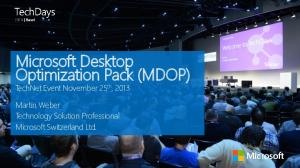 Microsoft Desktop Optimization Pack (MDOP) TechNet Event November 25 th, 2013