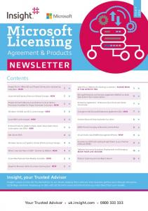 Microsoft Licensing NEWSLETTER. Agreement & Products. Contents. Insight, your Trusted Advisor. Your Trusted Advisor uk.insight