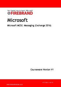 Microsoft. Microsoft MCSE: Messaging (Exchange 2016) Courseware Version V1 KIT CODE: K