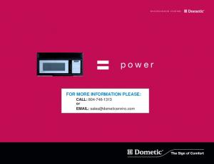 MICROWAVE OVENS. power. FOR MORE INFORMATION PLEASE: CALL: or