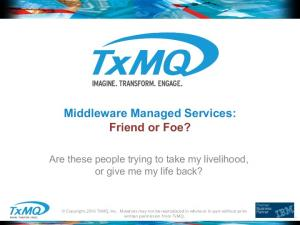 Middleware Managed Services: Friend or Foe?