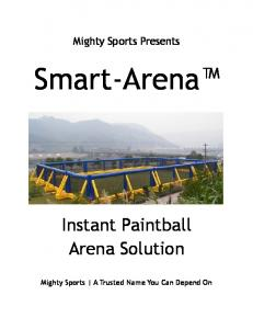 Mighty Sports Presents. Smart-Arena. Instant Paintball Arena Solution. Mighty Sports A Trusted Name You Can Depend On