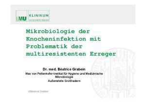 Mikrobiologie der Knocheninfektion mit Problematik der multiresistenten Erreger
