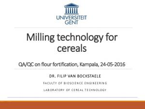 Milling technology for cereals
