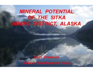 MINERAL POTENTIAL OF THE SITKA MINING DISTRICT, ALASKA. Curt Freeman Avalon Development Corp