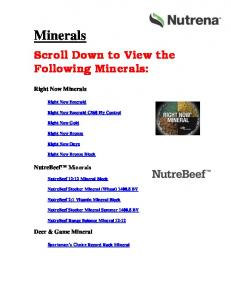 Minerals. Scroll Down to View the Following Minerals: Right Now Minerals. NutreBeef Minerals. Deer & Game Mineral