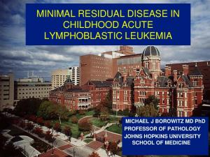 MINIMAL RESIDUAL DISEASE IN CHILDHOOD ACUTE LYMPHOBLASTIC LEUKEMIA