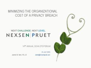 MINIMIZING THE ORGANIZATIONAL COST OF A PRIVACY BREACH