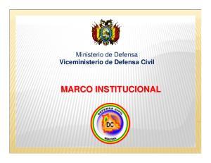 Ministerio de Defensa Viceministerio de Defensa Civil MARCO INSTITUCIONAL