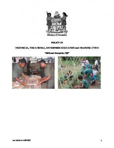 Ministry of Education POLICY IN. TECHNICAL, VOCATIONAL, ENTERPRISE EDUCATION and TRAINING (TVET) Skill and Enterprise Fiji