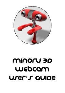 Minoru 3D Webcam User s Guide