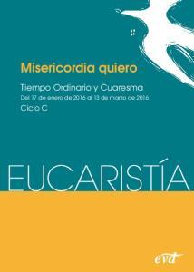 Misericordia quiero. Tiempo Ordinario y Cuaresma. Ciclo C. Del 17 de enero de 2016 al 13 de marzo de 2016