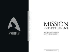 MISSION ENTERTAINMENT. BIld und TON leben STATT NuR ERlEBEN. Pure image Pure sound Pure Passion
