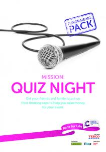 MISSION: QUIZ NIGHT. Get your friends and family to put on their thinking caps to help you raise money for your event