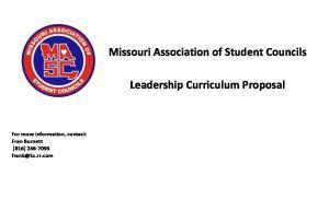 Missouri Association of Student Councils. Leadership Curriculum Proposal. For more information, contact: Fran Burnett (816)