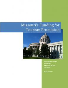 Missouri s Funding for Tourism Promotion. Missouri Division of Tourism P.O. Box 1055 Jefferson City, MO