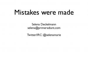 Mistakes were made. Selena Deckelmann