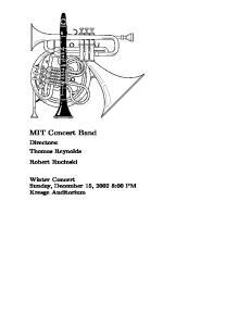 MIT Concert Band. Directors: Thomas Reynolds Robert Rucinski. Winter Concert Sunday, December 15, :00 PM Kresge Auditorium