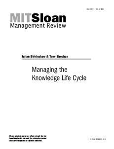 MITSloan. Managing the Knowledge Life Cycle. Management Review. Julian Birkinshaw & Tony Sheehan