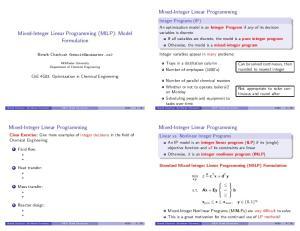 Mixed-Integer Linear Programming. Mixed-Integer Linear Programming (MILP): Model Formulation. Mixed-Integer Linear Programming